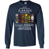 Never underestimate a man who watches game of thrones and was born in  November shirt, hoodie, tank