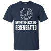 Doctor Who Nevertheless  she regenerated shirt, hoodie, tank