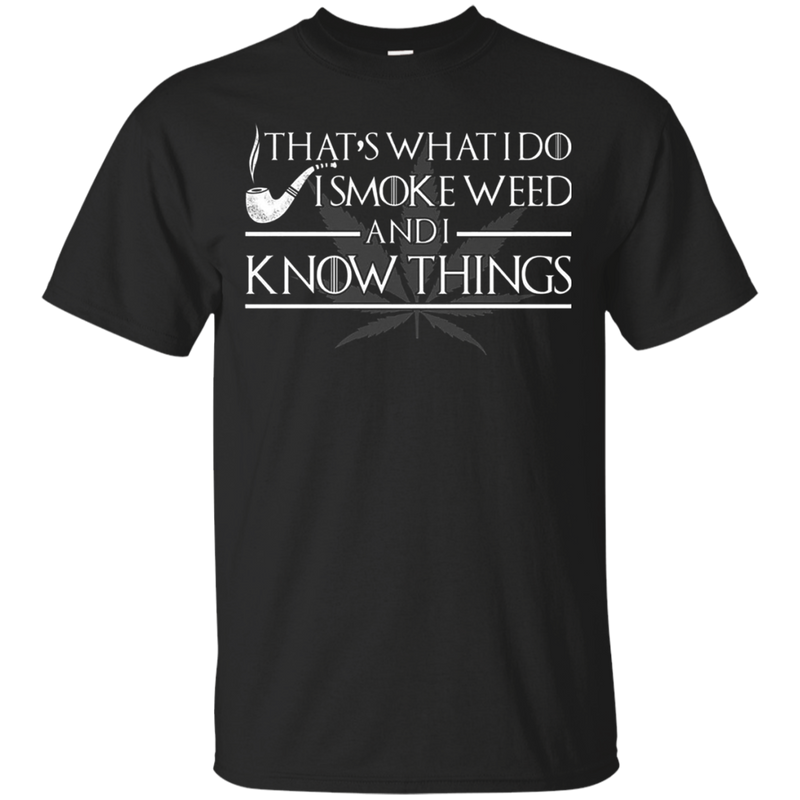 That's what i do i smoke e weed and i know things shirt, hoodie, tank
