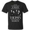 Never underestimate a man who listens to The 1975 and was born in March shirt, hoodie, tank