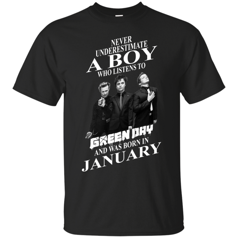 Never underestimate a boy who listens to green day and was born in January shirt, hoodie, tank