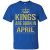 King Are Born In April. shirt, hoodie, tank