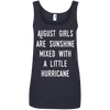 August  girls are sunshine mixed with a little hurricane shirt, hoodie, tank