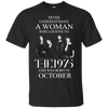 Never underestimate a Woman who listens to The 1975 and was born in October shirt, hoodie, tank