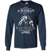 Never underestimate a woman who listens to kid rock and was born in April shirt, hoodie, tank