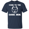 Come to the dark side. shirt, hoodie, tank