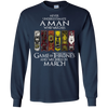 Never underestimate a man who watches game of thrones and was born in  March shirt, hoodie, tank
