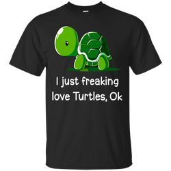 I Just freaking love turtles, ok shirt, hoodie, tank