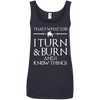 That's what i do i turn & burn and i know things  shirt, hoodie, tank