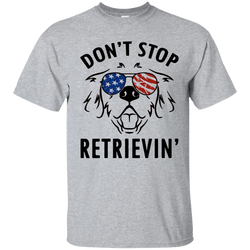 Don't stop retrievin'  - shirt, hoodie, tank