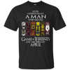 Never underestimate a man who watches game of thrones and was born in  April shirt, hoodie, tank