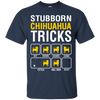 Stubborn Chihuahua - Sit - Down - Shake - Come - Fetch - Rollover - Stay shirt, hoodie, tank