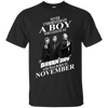 Never underestimate a boy who listens to green day and was born in November shirt, hoodie, tank