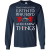 That's what i do i listen to pink floyd and i know things  shirt, hoodie, tank