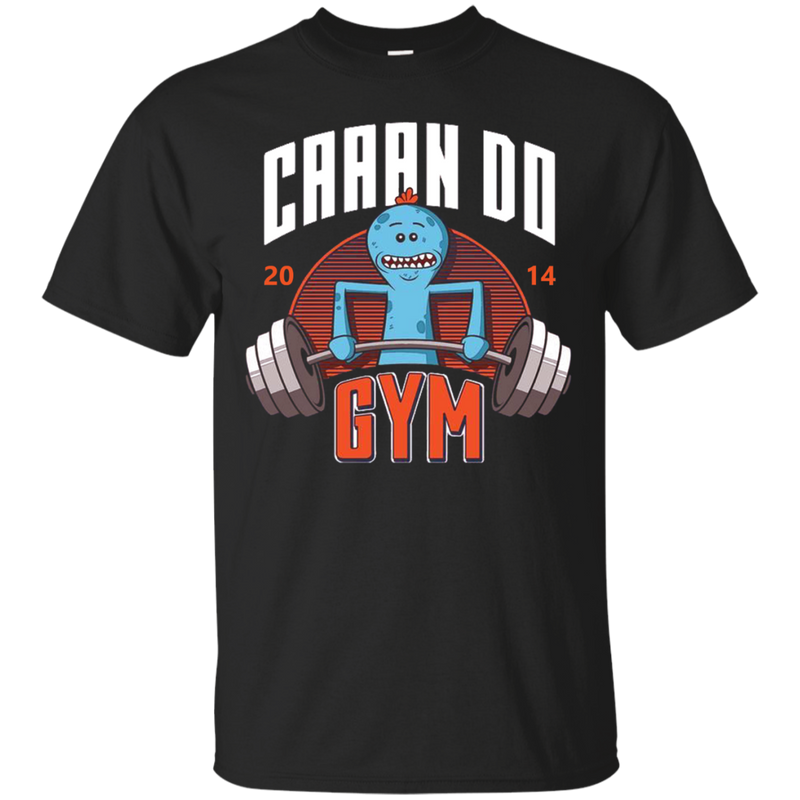 Rick And Morty : Caaan do GYM shirt, hoodie, tank