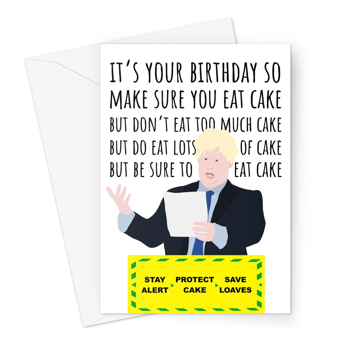 It's Your Birthday so Eat Lots of Cake, But Don't Eat Lots of Cake Funny Boris Johnson Impersonation Matt Lucas Bake Off Briefing Pandemic Quarantine Corona Virus Go to Work Greeting Card