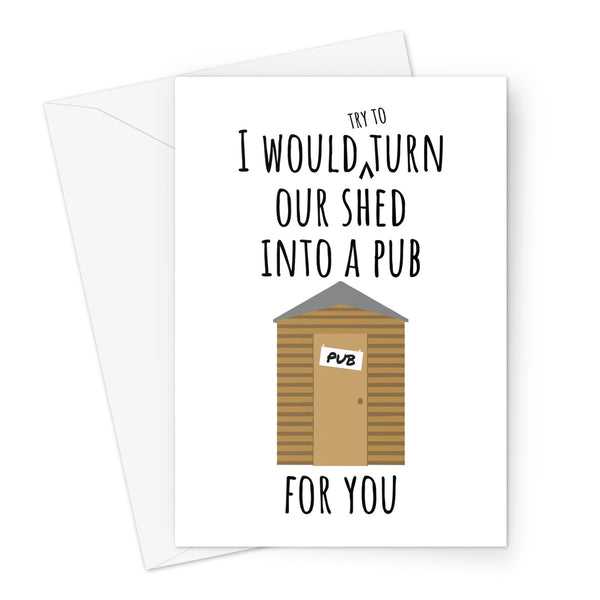 I Would (Try to) Turn Our Shed Into a Pub For You Pandemic Lockdown Easing Social Distance Viral Meme Garden Bar DIY Greeting Card