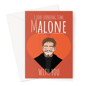 I Love Spending Time Malone With You Post Malone Fan Funny Celebrity Music Alone Anniversary Love Birthday Greeting Card