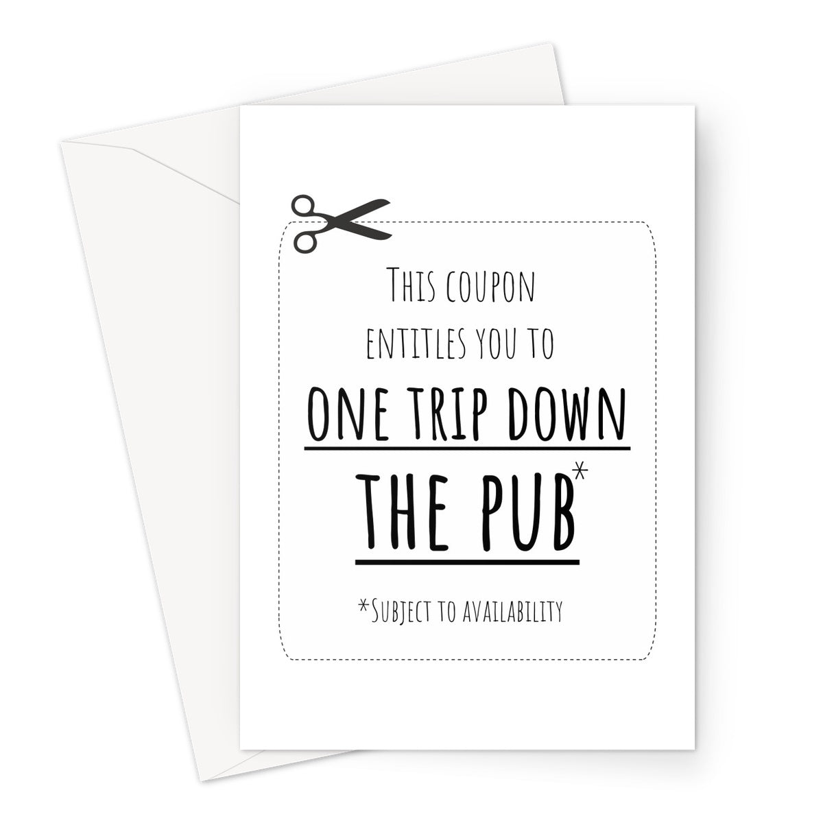 This Coupon Entitles You To One Trip Down The Pub Funny Dad Papa Birthday Father's Day Pint Beer Love Fan Greeting Card