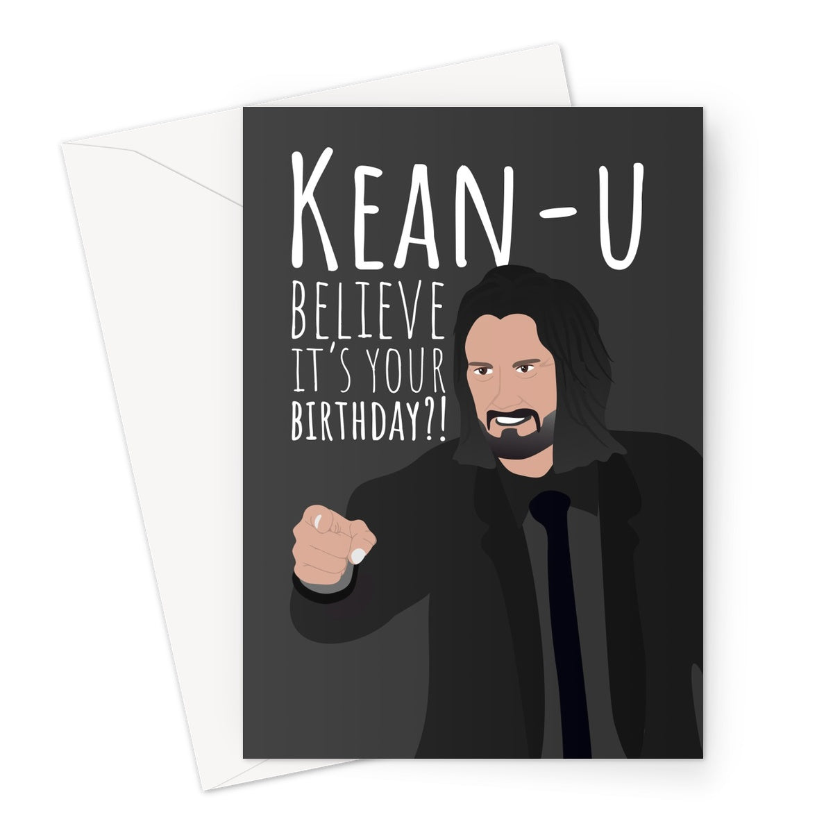 Kean - u Believe It's Your Birthday ?! Funny Happy Keanu Reeves Fan Film Movie Breathtaking   Greeting Card