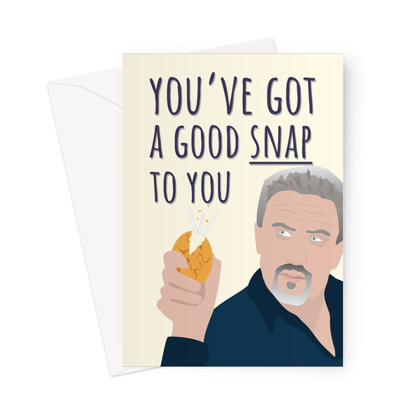 You've Got a Good Snap to You - Bake Off Paul Hollywood Fan Star Baker Funny Love Birthday Anniversary Biscuit Quote Tent TV Greeting Card