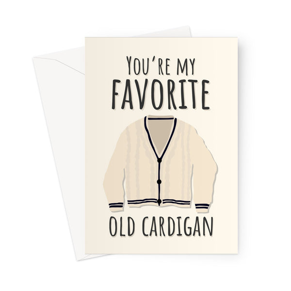 You're My Favorite Old Cardigan Funny Joke Cottagecore Winter Birthday Anniversary Cute Love Couples Music Song Fan Favourite Greeting Card