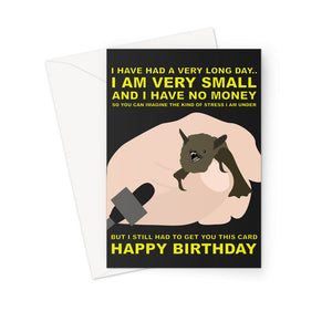 Bat I'm Very Small and I Have No Money Meme Happy Birthday Cute Funny Greeting Card