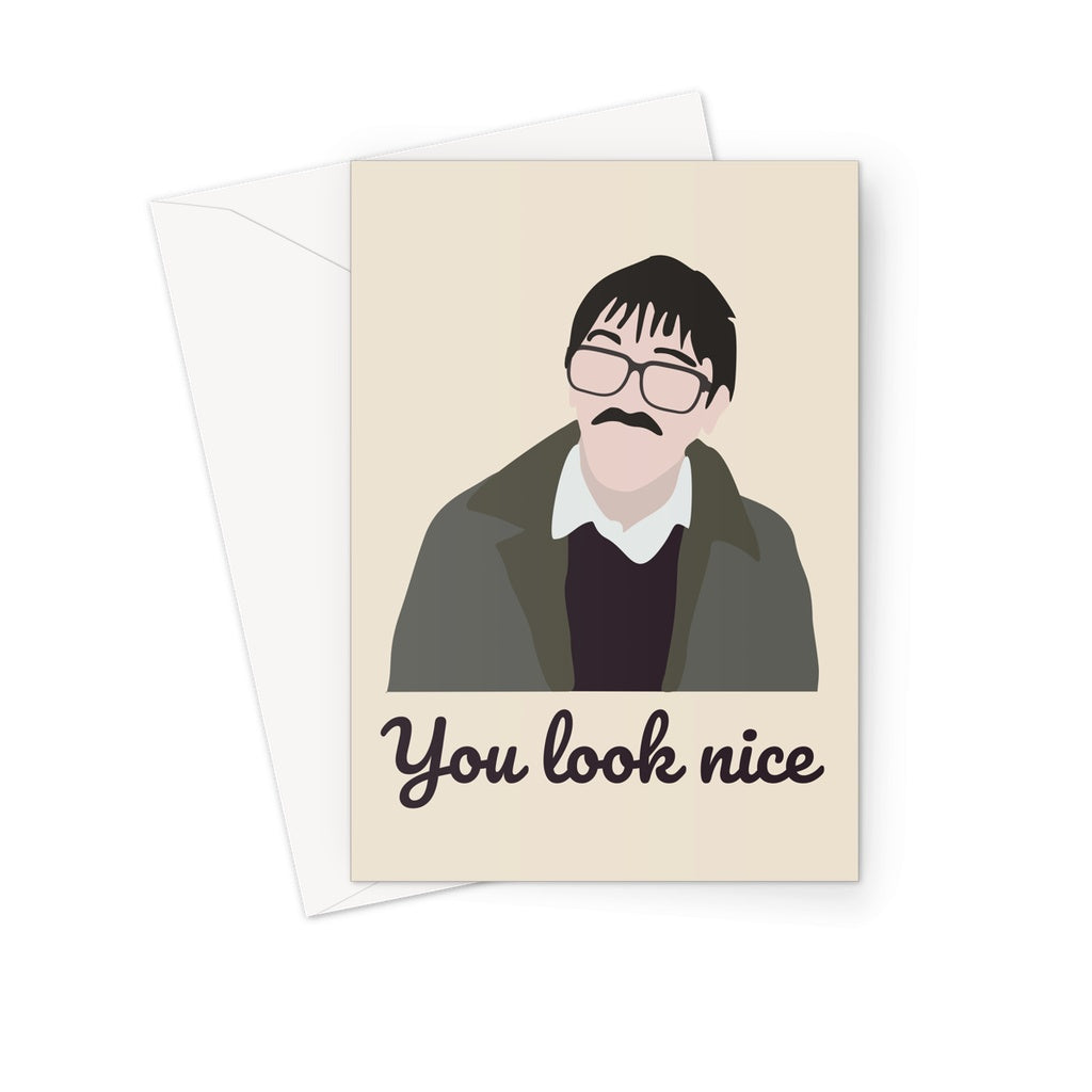 Friday Night Dinner Greetings Card - 'You Look Nice' Jim and Wilson Birthday Card/Valentine's Day Card