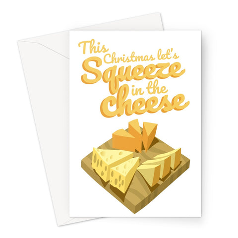 This Christmas Let's Squeeze in the Cheese - Cheese Board Version - Food Delicious Funny Pun Boris Johnson Squeeze the Disease Briefing Politics UK 2020 Lockdown Wine Love Greeting Card