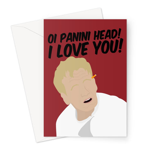 Oi Panini Head I Love You Custom Gordon Ramsay Greeting Card