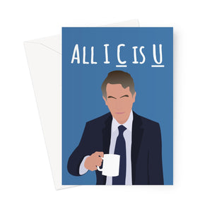 All I C is U (All I See is You) Gavin Williamson Tory Conservative Government Shambles A Level GCSE Results Grades Downgrade Congratulations Commiserations Birthday Anniversary Greeting Card
