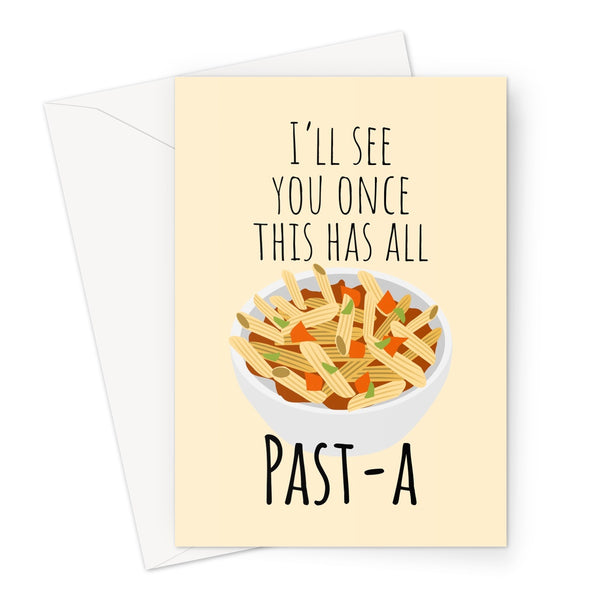 I'll See You Once This Has All Past - a Funny Birthday Mother's Day Food Pasta Panic Buying Quarantine Self Isolate Lock Down Miss You Greeting Card
