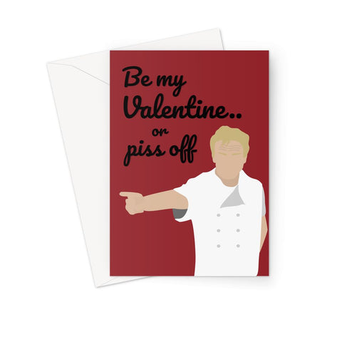 Gordon Ramsay Rude Valentine's Card - 'Be My Valentine Or Piss Off'