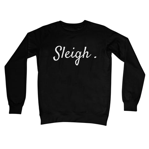 Sleigh Pun Slay Funny Christmas Jumper Gift Feminist Text Style Crew Neck Sweatshirt