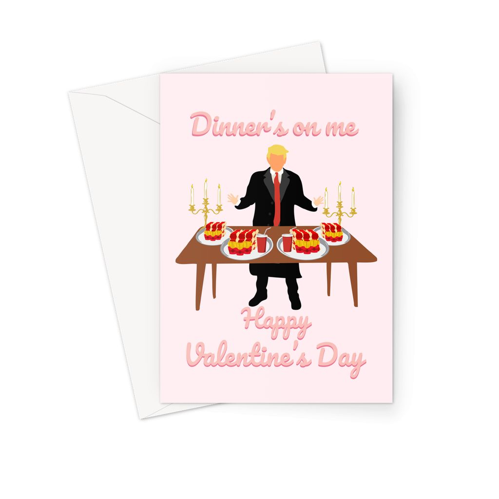 Donald Trump Valentine's Day Card - 'Dinner's On Me'