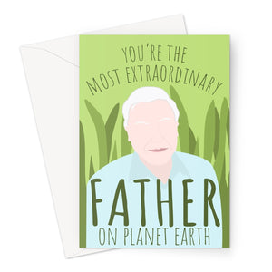You're The Most Extraordinary Father on Planet Earth David Attenborough Fan Love Birthday Nature TV Father's Day Dad Papa  Greeting Card