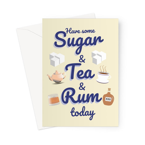 Have Some Sugar and Tea and Rum Today (Sea Shanty) Funny Viral Song Scottish Valentine's Day Birthday Anniversary Chantey Greeting Card