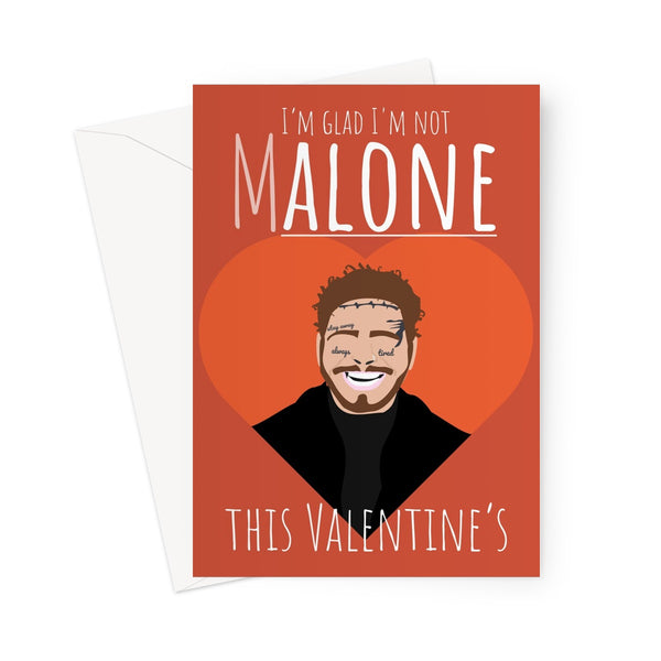 I'm Glad I'm Not Malone This Valnetine's Post Alone Funny Meme Fan Music Love Valentine's Day Greeting Card