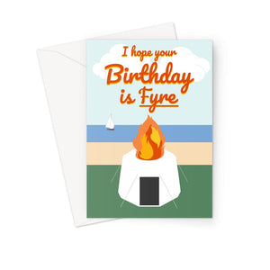 Ja Rule/Fyre Festival Birthday Card - 'I Hope Your Birthday Is Fyre' Meme Card