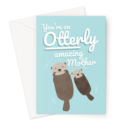 You're an Otterly Amazing Mother Funny Animal Pun Punny Mother's Day Birthday Cute Otter Otters Baby Blue Mum Mom Greeting Card