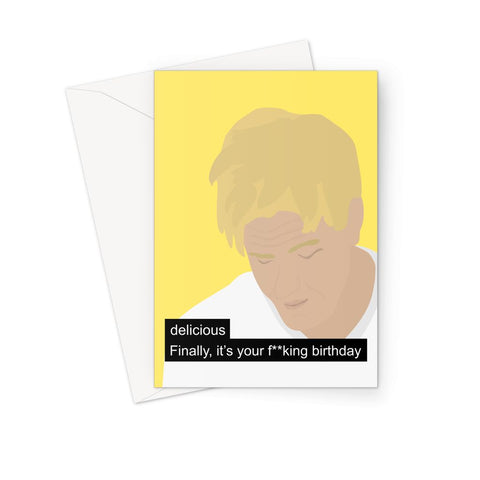 Gordon Ramsay Meme Card - 'Delicious Finally It's Your F**king Birthday' Card