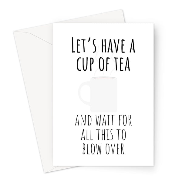 Let's Have A Cup of Tea and Wait For All This to Blow Over Funny Meme Shaun of the Dead Classic Social Distance Love Birthday Anniversary Mother's Day Greeting Card