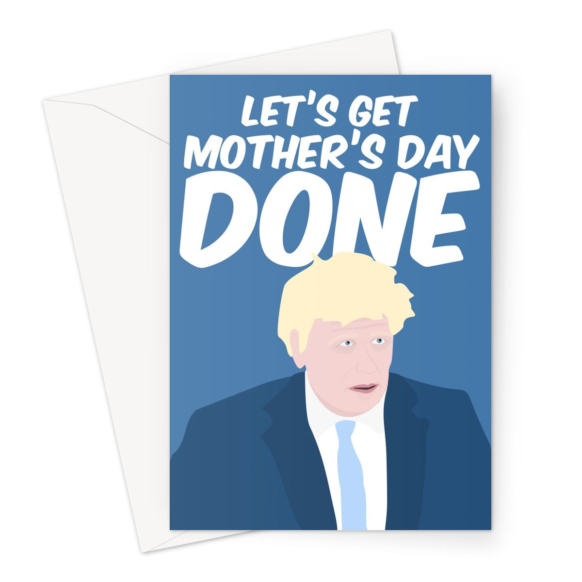 Boris Let's Get Mother's Day Done Funny Tory Conservative Fan Politics Mum Mom Greeting Card