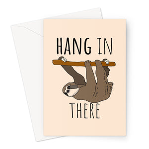 Hang in There (Single sloth version) Cute Animal Fan Love Pandemic Quanrantine  Greeting Card