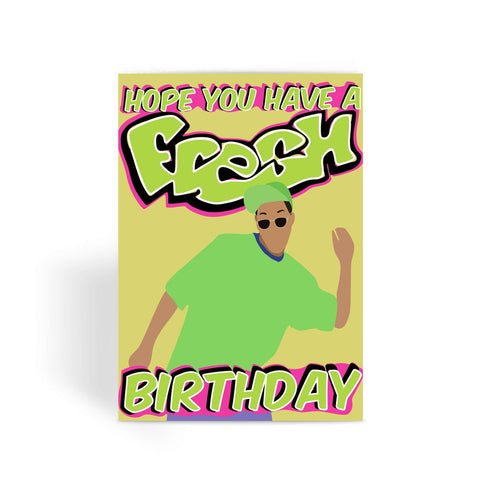 The Fresh Prince of Bel-Air Greetings Card - 'Have A Fresh Birthday' (version 1)
