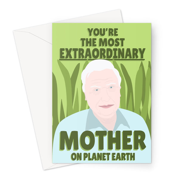 You're The Most Extraordinary Mother on Planet Earth David Attenborough Fan Love Birthday Nature TV Mother's Day Mom Mum Greeting Card