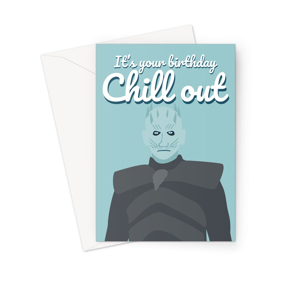 It's Your Birthday Chill Out The Night King Game Of Thrones Greeting Card