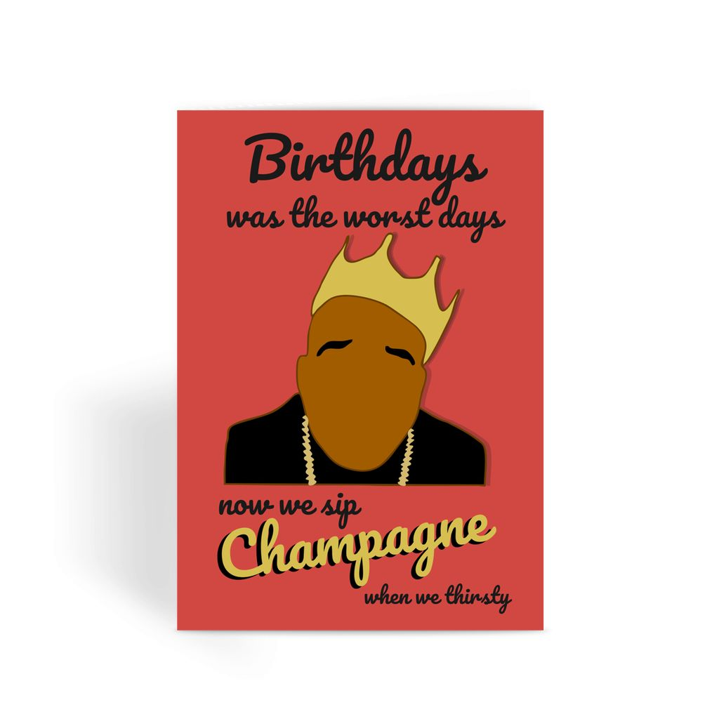 Biggie Smalls/Notorious B.I.G Birthday Card - 'Sip Champagne'