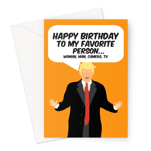 Trump Birthday Favorite (American spelling) Person Woman Man Camera Tv Greeting Card