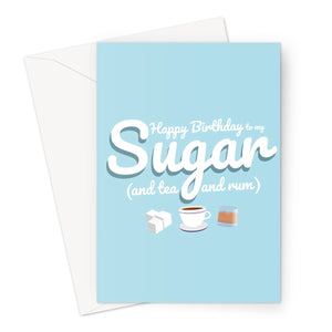 Happy Birthday to my Sugar and tea and rum CUSTOM Greeting Card